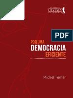 1397141380 Por Uma Democracia Eficiente Michel Temer