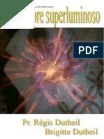 El Hombre Superluminoso - Pr. Régis Dutheil y Brigitte Dutheil