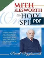 Smith Wigglesworth on the Holy - Smith Wigglesworth