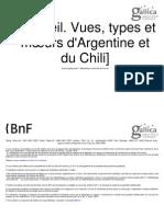 Recueil. Vues, Types Et Moeurs d'Argentine Et Du Chili
