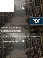 A Ética Aplicada Ao Sistema Carcerário1