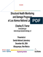 Structural Health Monitoring and Damage Prognosis at Los Alamos National Laboratory
