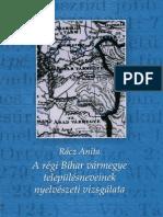 Rácz Anita -Régi Bihar vármegye településneveinek nyelvészeti vizsgálata