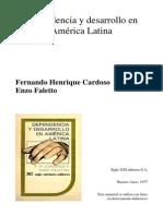 F.H. Cardoso y E. Faletto - Dependencia y Desarrollo en América Latina