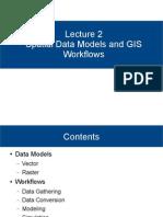 lecture 2 spatialdatamodelsandgisworkflows