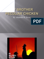 My Brother Peculiar Chicken