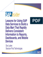 Lessons for Using SAP Data Services to Build a Data Mart That Rapidly Delivers Consistent Information to Reports, Dashboards, And Mobile Devices