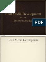 1950 media development 2