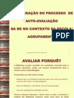 Tarefa 1-Integração do Processo de Auto-avaliação da BE no contexto da EscolaAgrupamento