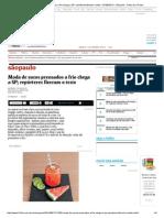 Moda de Sucos Prensados a Frio Chega a SP; Repórteres Fizeram o Teste