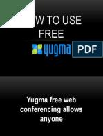 How to Use Yugma