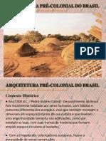 Arquitetura Pré-Colonial - Alysson, Rafael L, Keli, Elara