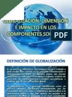 Globalizacin, Dimensin e Impacto en Los Componentes