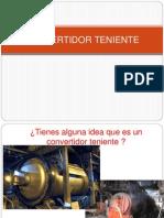CONVERTIDOR TENIENTE expo.pptx