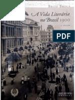 Brito Broca - A Vida Literária No Brasil a 1900