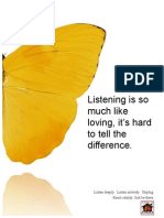 Listening is Like Loving