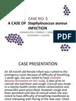 A case of S. aureus infection