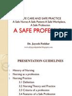 A Safe Nurse; A Safe Patient; A Safe Workplace, A Safe Profession