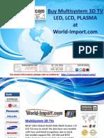 Buy Multisystem 3D TV - LED, LCD, PLASMA at World-Import.com