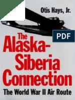 The Alaska-Siberia Connection. the World War II Air Route [Texas a&M Univ.]