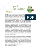 ISO 26000 é o nome de uma nova norma internacional de responsabilidade social que está sendo construída pela ISO