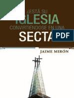 Está Su Iglesia Convirtiendose en Una Secta - Jaime Mirón