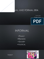 informal and formal era