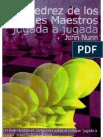 Ajedrez de Los Grandes Maestros Jugada a Jugada - John Nunn