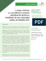 Consumo de riesgo, síntomas de dependencia y consumo perjudicial de alcohol en estudiantes de una universidad pública de Medellín-2013