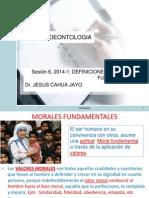 Etica y Deontología Sesión 6 2014-1 Definiciones Morales Fundamentales