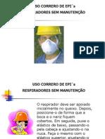 Uso Correto de EPI´s - Respiradores sem Manutenção
