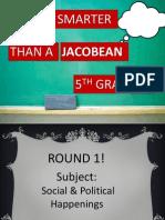 Are You Smarterthan a Jacobean