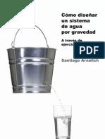 Cómo Diseñar un Sistema de Agua por Gravedad. A través de ejercicios aplicados