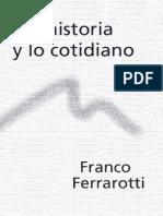 Ferrarotti, Franco - La Historia y Lo Cotidiano