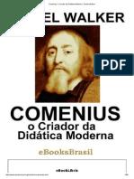 Comenius_ o Criador Da Didática Moderna - Daniel Walker