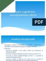Evaluarea Cognitiva Si Conceptualizarea Clinica