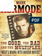 Mark Kermode - The Good, The Bad and the Multiplex- What's Wrong With Modern Movies (Epub)