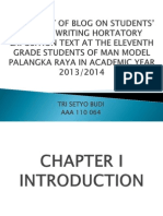 The Effect of Blog on STudents' Skill in Writing Hortatory Exposition Text at the Eleventh Grade Students of MAN Model Palangka Raya in Academic Year 2013/2014