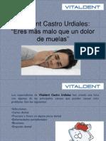 Vitaldent Castro Urdiales  eres más malo que un dolor de muelas
