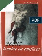 Bravo, Carlos S.J._jesús Hombre en Conflicto, Ed. Centro de Reflexión Teológica a.C., México, 1996.