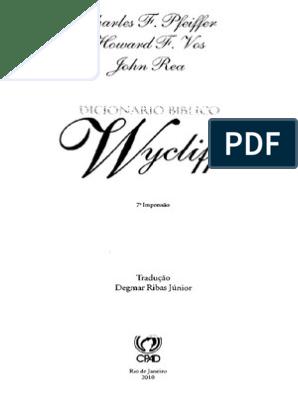Dicionário Bíblico Wycliffe - Charles f  Pfeiffer, Howard f  Vos