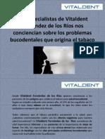 En Vitaldent Fernández de los Ríos nos conciencian sobre los problemas bucodentales que origina el tabaco