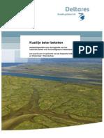 Kustlijn beter bekeken. Aandachtspunten voor de inspectie van het nationale beleid voor kustveiligheid in Nederland. Een quick scan in opdracht van de Inspectie Verkeer en Waterstaat / Waterbeheer.
