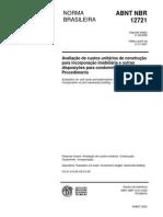 ABNT NBR 12721-2006_val. 21-01-2007 - Avaliação de Custos Unitários de Construção Para Incorporação Imobiliária e Outras Disposições Para Condomínios Edilícios