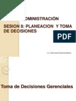 Sesion 8 Planeacion y Toma de Decisiones. 2013 II
