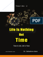 Life Is Nothing But Time – Time Is Life, Life Is Time