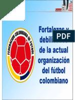 Foralezas y Debilidades Del Futbol Colombiano
