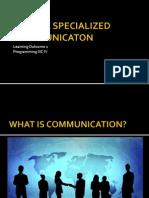 Utilize Specialized Communicaton