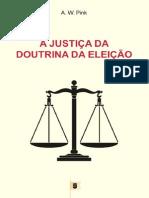 A Justiça Da Doutrina Da Eleição Por Arthur Walkington Pink