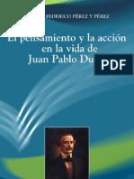EL PENSAMIENTO Y LA ACCION EN JUAN PABLO DUARTE - Carlos Perez y Perez.-
